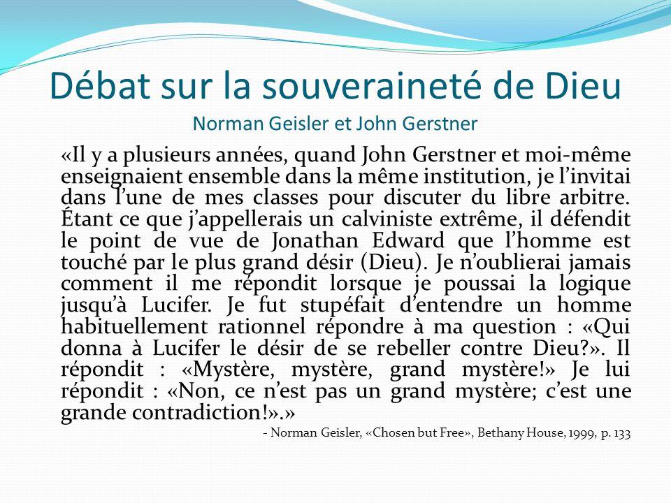 Débat sur la souveraineté de Dieu Norman Geisler et John Gerstner