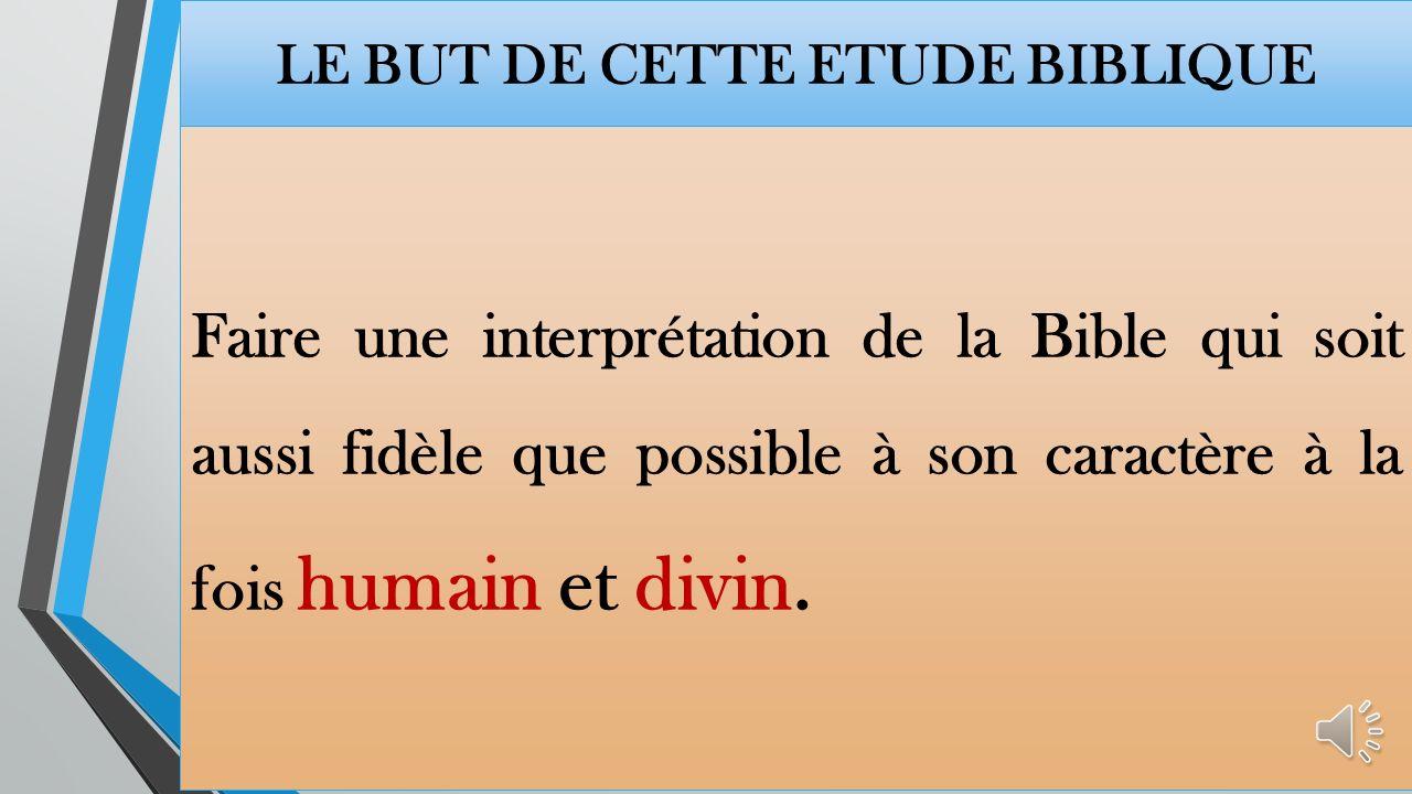 LE BUT DE CETTE ETUDE BIBLIQUE