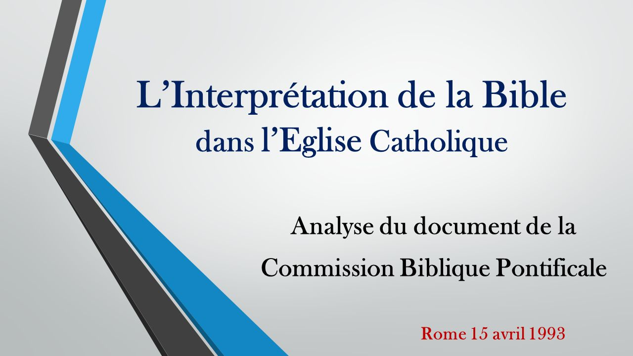 L'Interprétation de la Bible dans l'Eglise Catholique