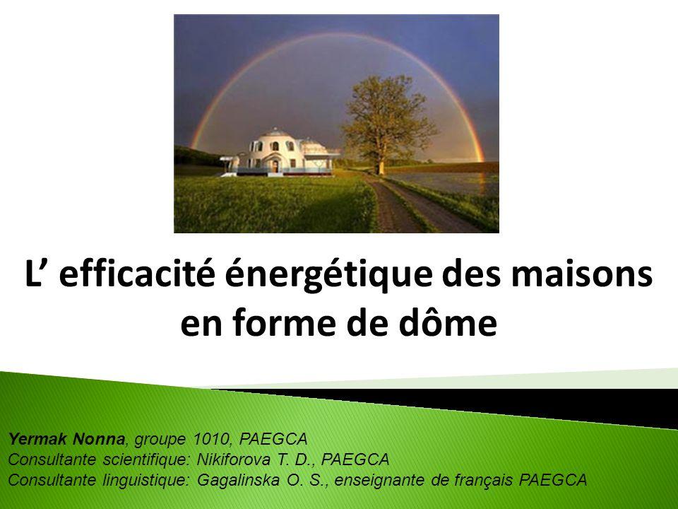 L' efficacité énergétique des maisons en forme de dôme