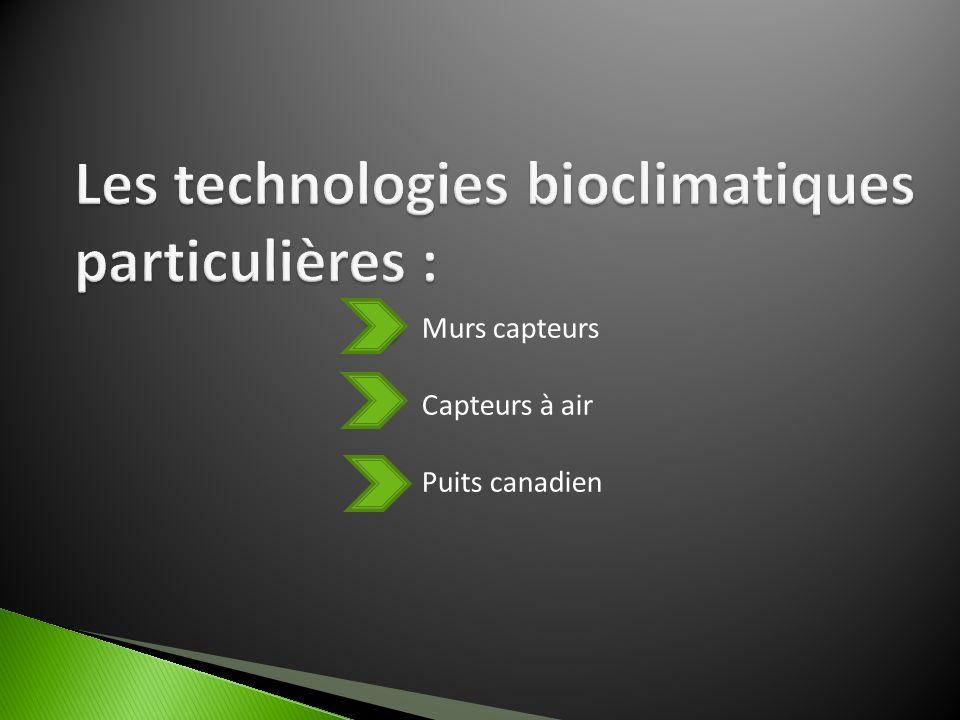 Les technologies bioclimatiques particulières :