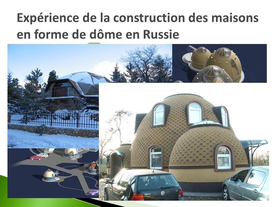 Expérience de la construction des maisons en forme de dôme en Russie