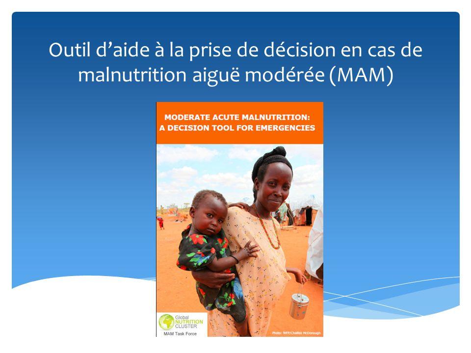 Outil d'aide à la prise de décision en cas de malnutrition aiguë modérée (MAM)