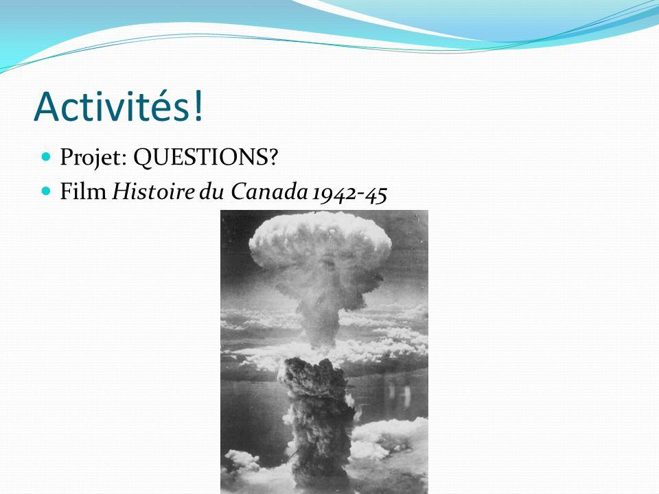 Activités! Projet: QUESTIONS Film Histoire du Canada 1942-45