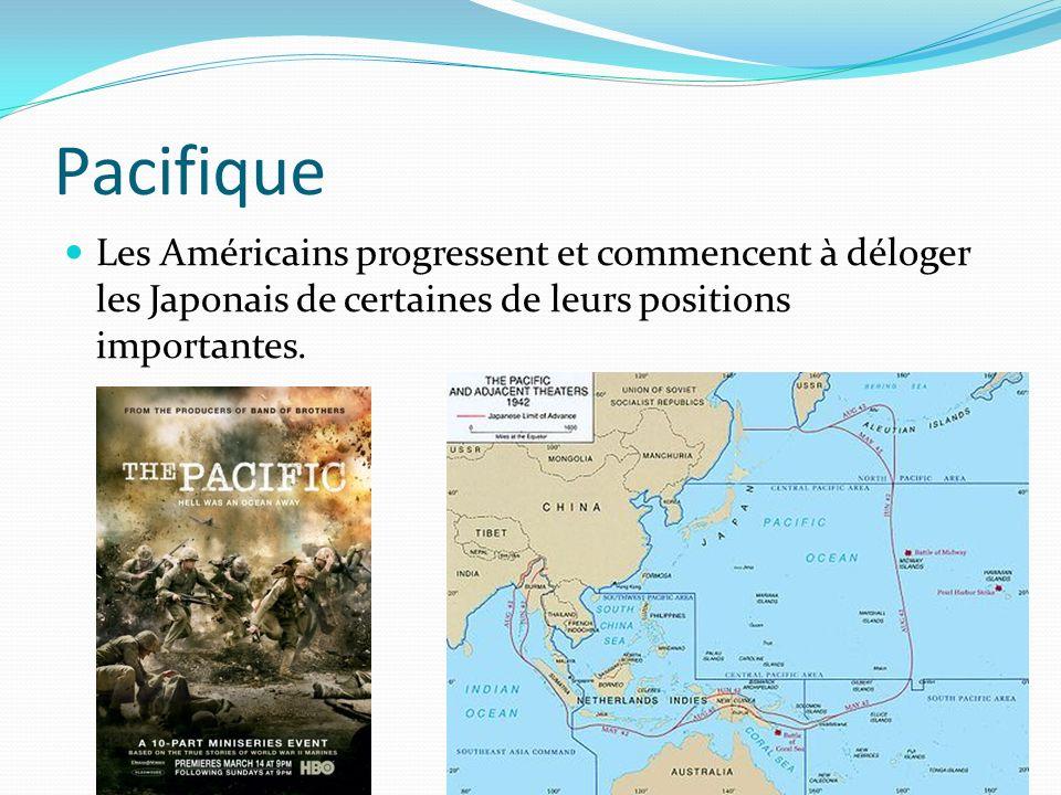 Pacifique Les Américains progressent et commencent à déloger les Japonais de certaines de leurs positions importantes.