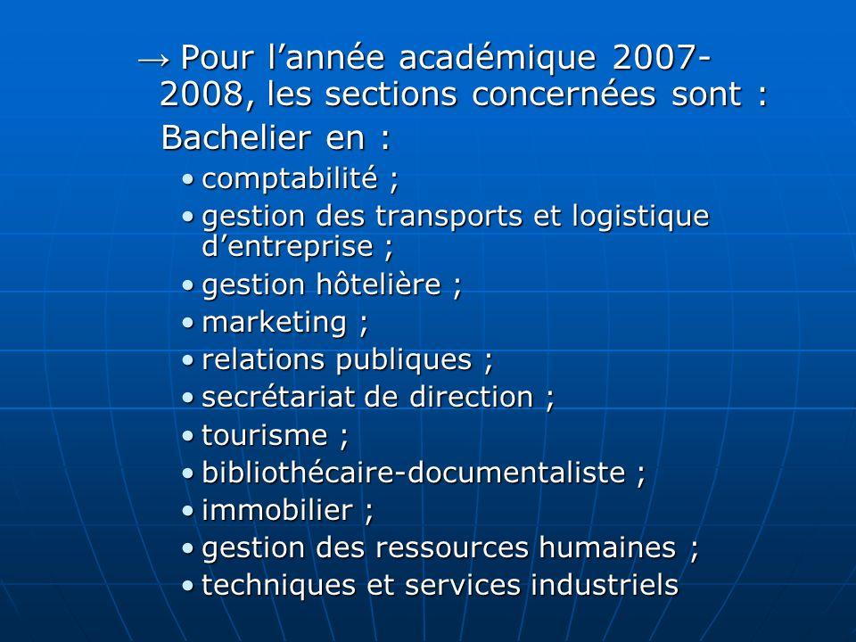→ Pour l'année académique 2007-2008, les sections concernées sont :
