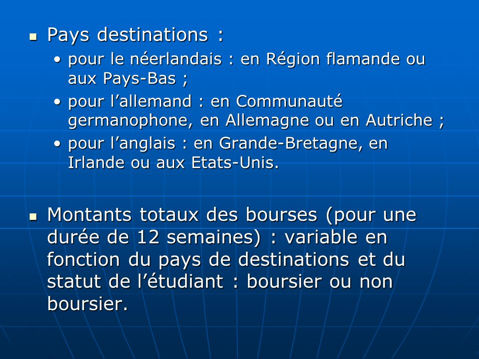 Pays destinations : pour le néerlandais : en Région flamande ou aux Pays-Bas ;