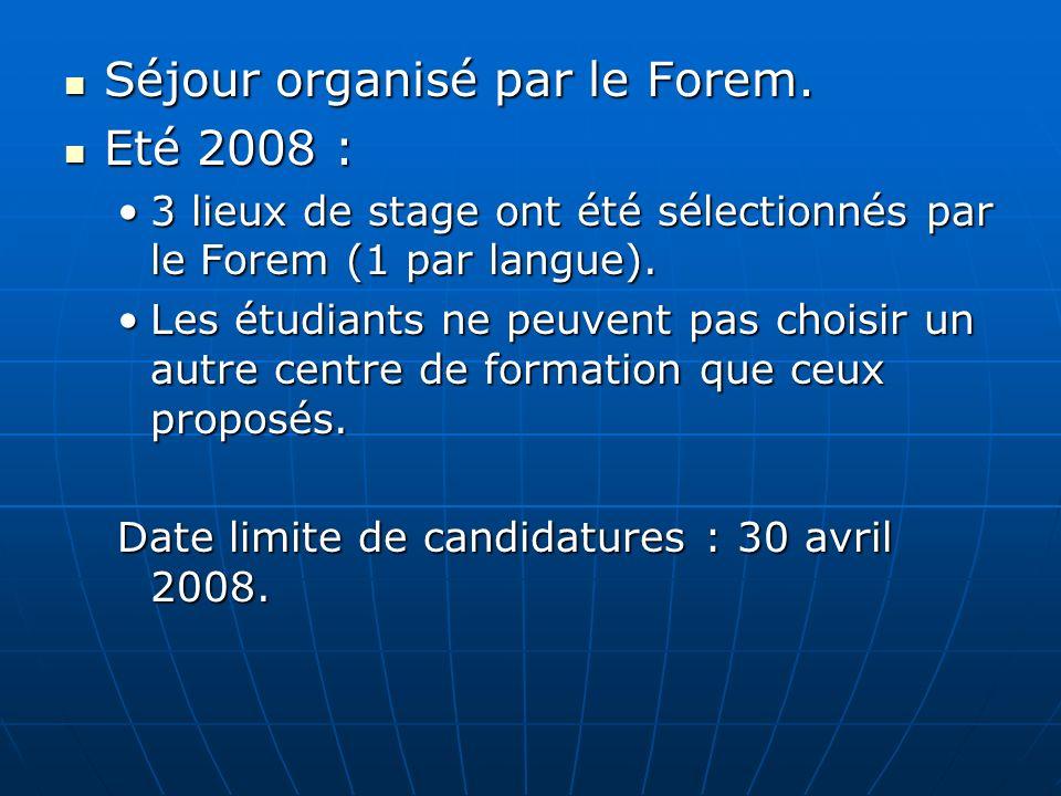 Séjour organisé par le Forem. Eté 2008 :
