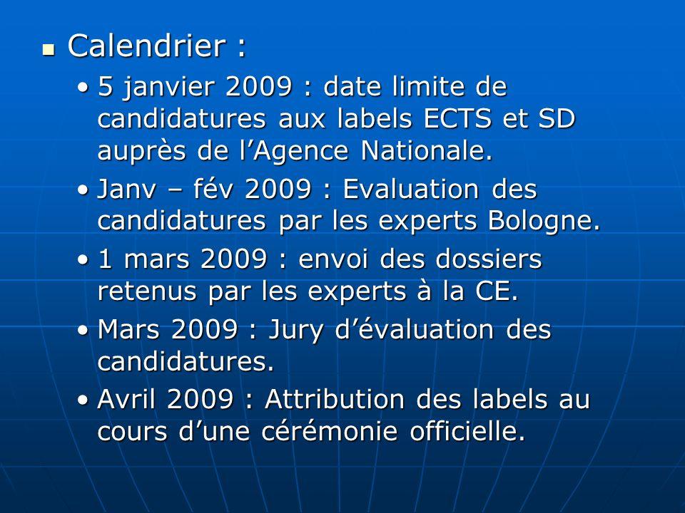 Calendrier : 5 janvier 2009 : date limite de candidatures aux labels ECTS et SD auprès de l'Agence Nationale.