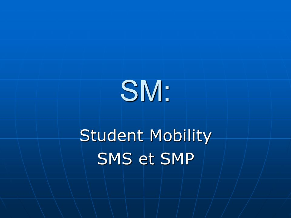 Student Mobility SMS et SMP