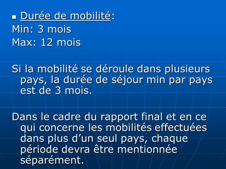 Durée de mobilité: Min: 3 mois Max: 12 mois