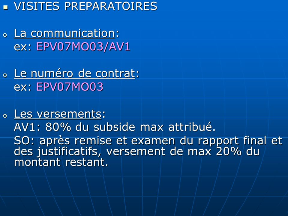VISITES PREPARATOIRES La communication: ex: EPV07MO03/AV1
