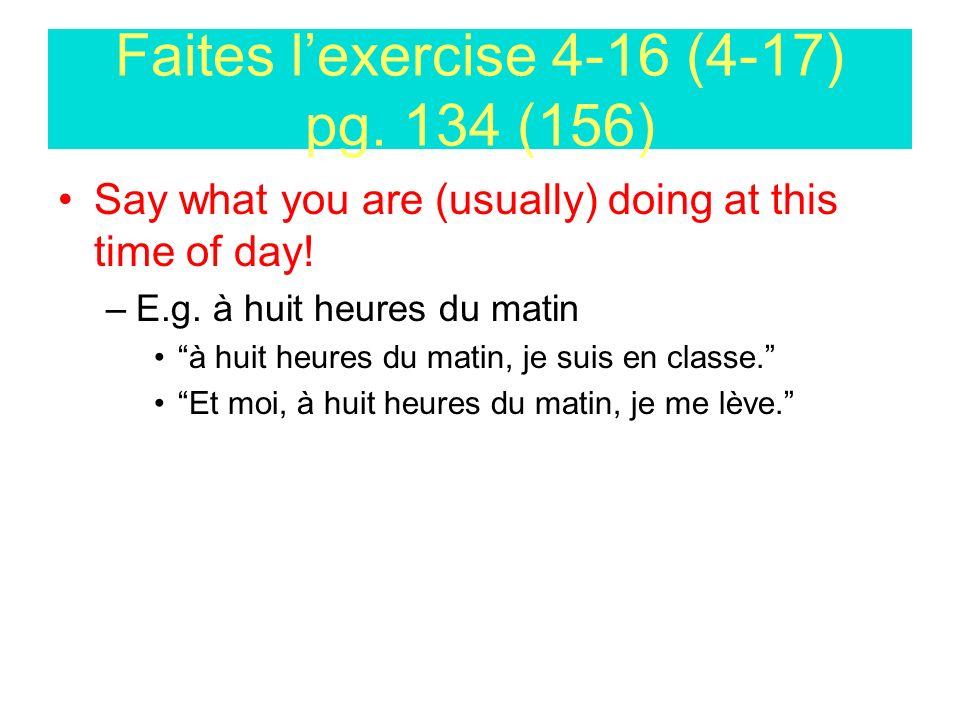 Faites l'exercise 4-16 (4-17) pg. 134 (156)
