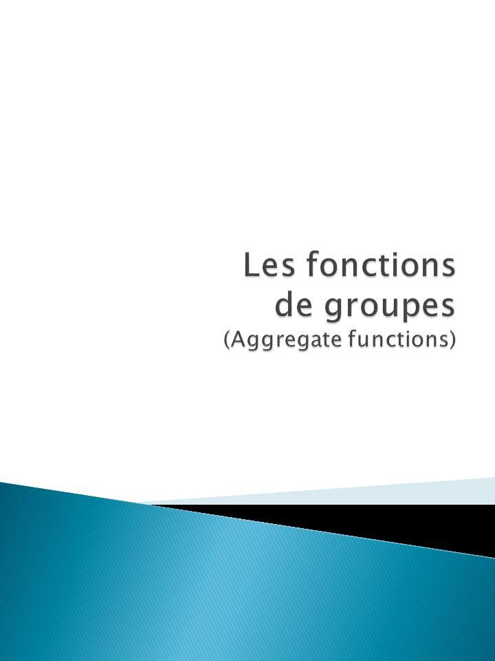 Les fonctions de groupes (Aggregate functions)