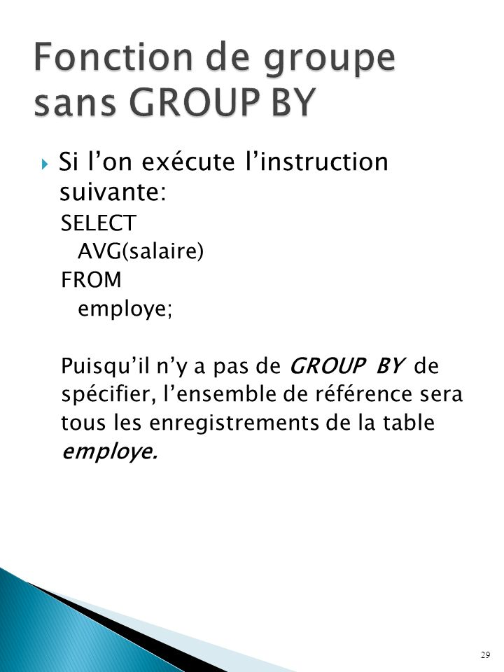 Fonction de groupe sans GROUP BY