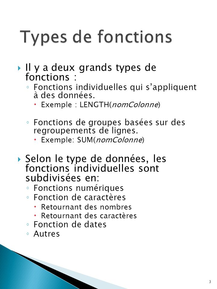 Types de fonctions Il y a deux grands types de fonctions :