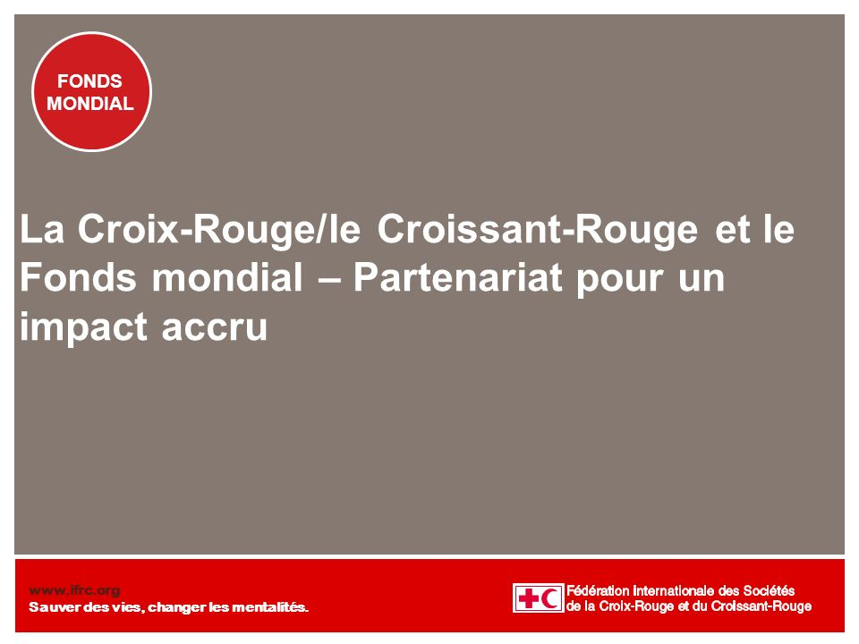 La Croix-Rouge/le Croissant-Rouge et le Fonds mondial – Partenariat pour un impact accru