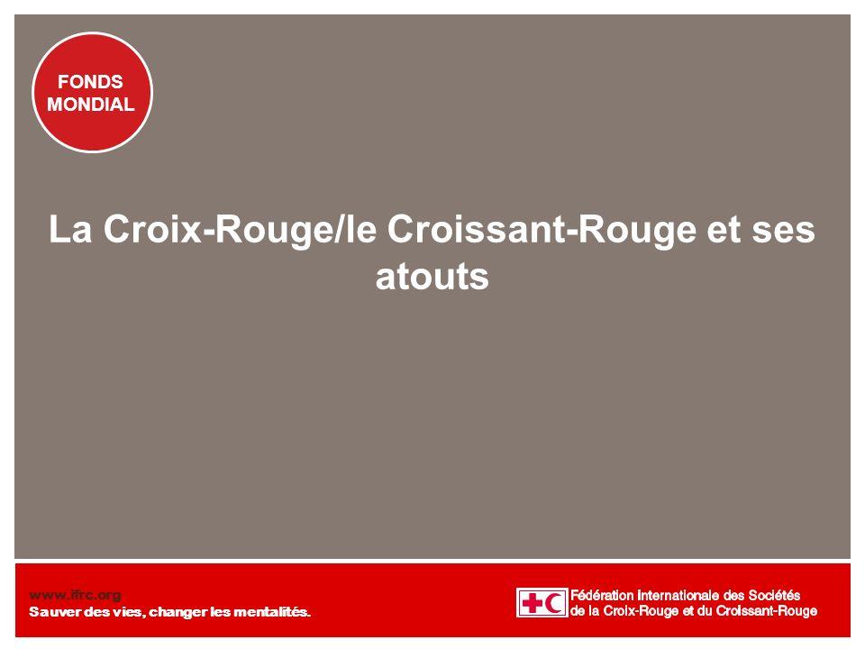La Croix-Rouge/le Croissant-Rouge et ses atouts