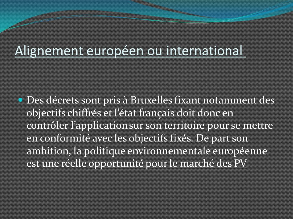 Alignement européen ou international