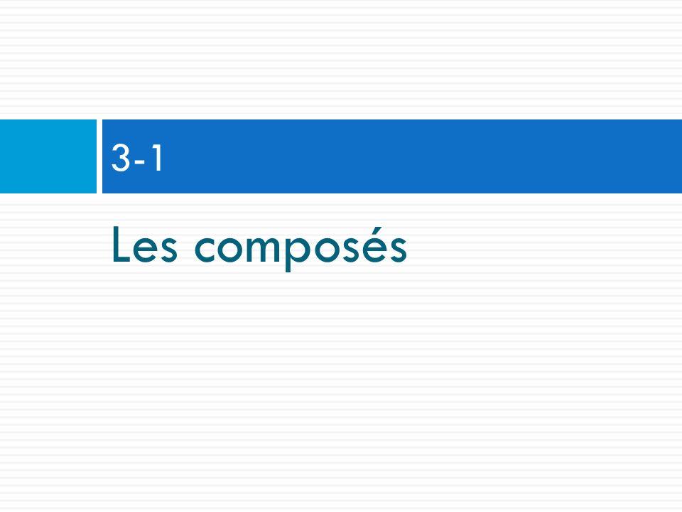 3-1 Les composés