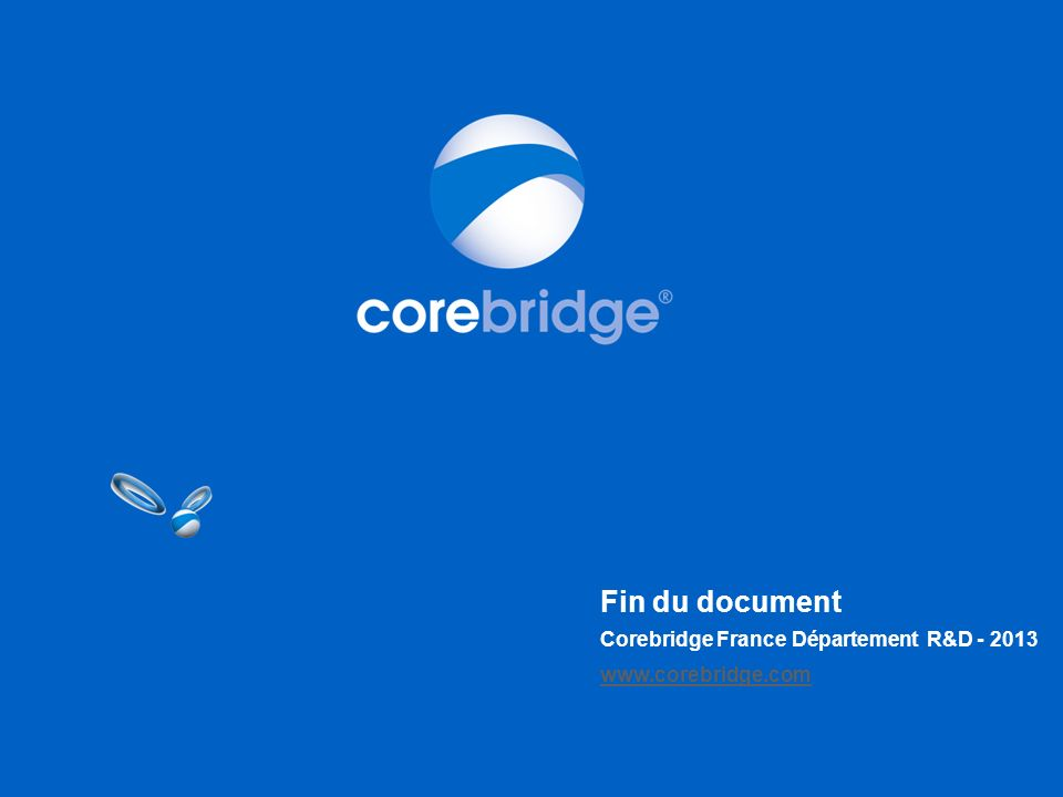 Fin du document Corebridge France Département R&D - 2013