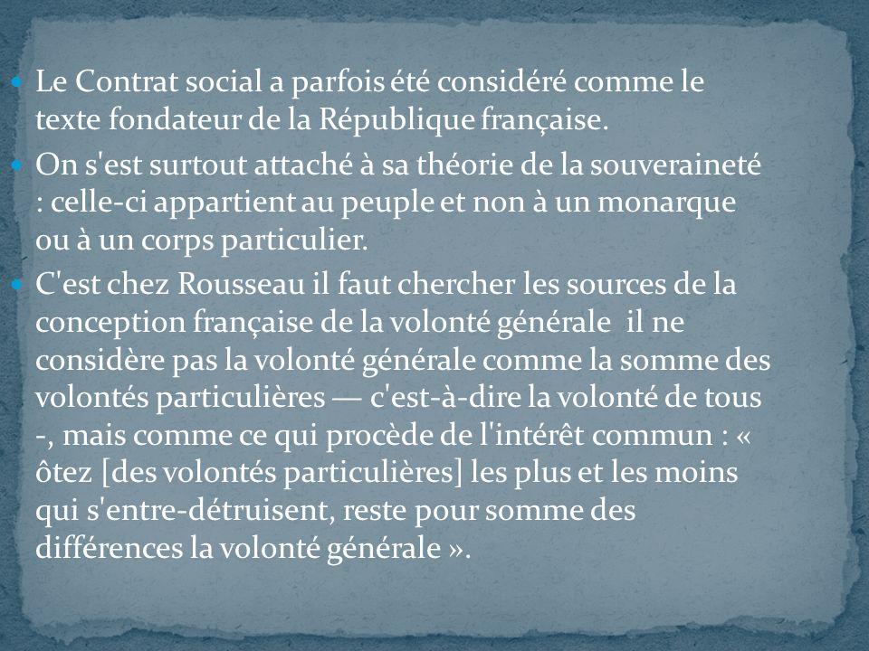 Le Contrat social a parfois été considéré comme le texte fondateur de la République française.