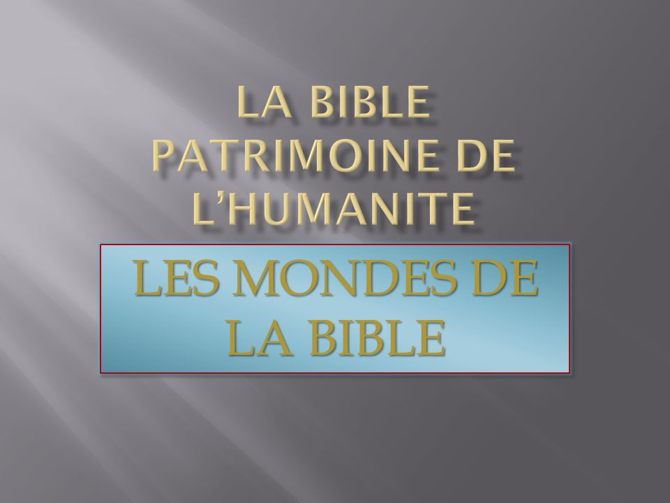 La Bible patrimoine de l'humanite