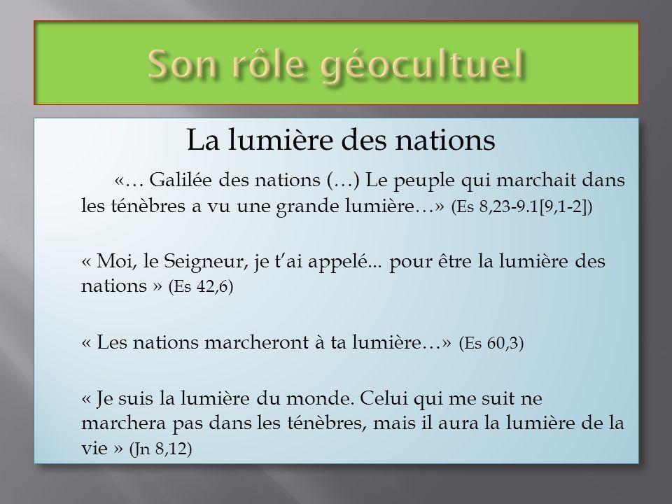 Son rôle géocultuel La lumière des nations