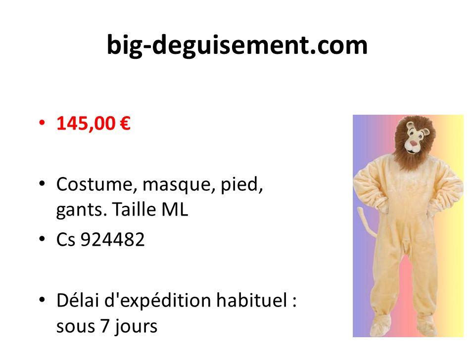 big-deguisement.com 145,00 € Costume, masque, pied, gants. Taille ML
