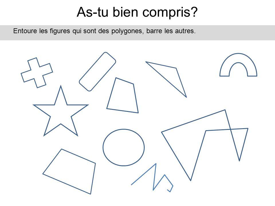 As-tu bien compris Entoure les figures qui sont des polygones, barre les autres.
