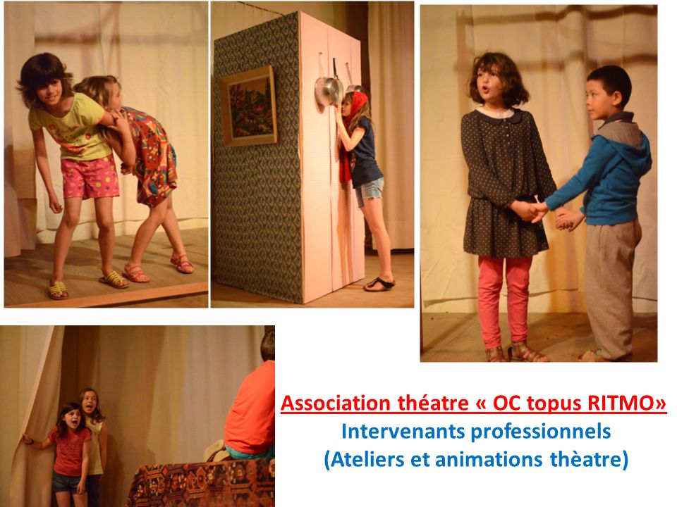 Association théatre « OC topus RITMO» Intervenants professionnels (Ateliers et animations thèatre)