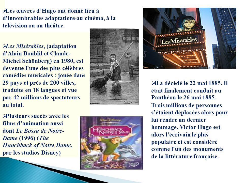 Les œuvres d'Hugo ont donné lieu à d innombrables adaptations au cinéma, à la télévision ou au théâtre.