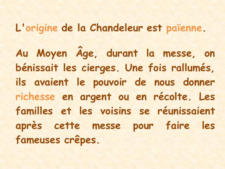 L origine de la Chandeleur est païenne.