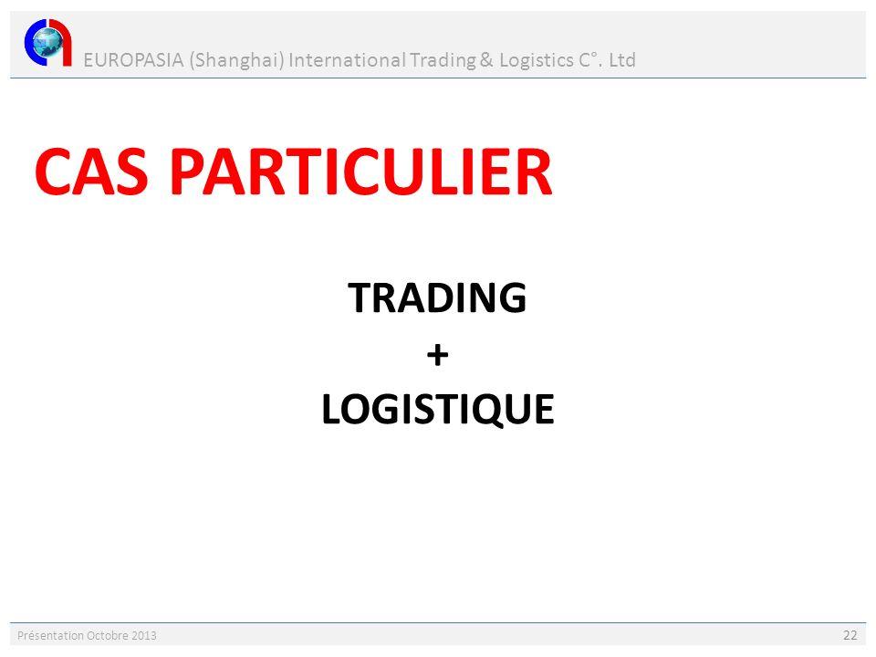 CAS PARTICULIER TRADING + LOGISTIQUE
