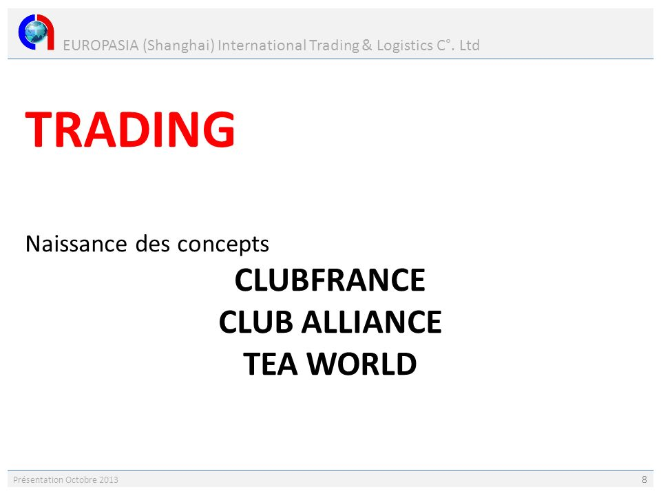 TRADING CLUBFRANCE CLUB ALLIANCE TEA WORLD Naissance des concepts