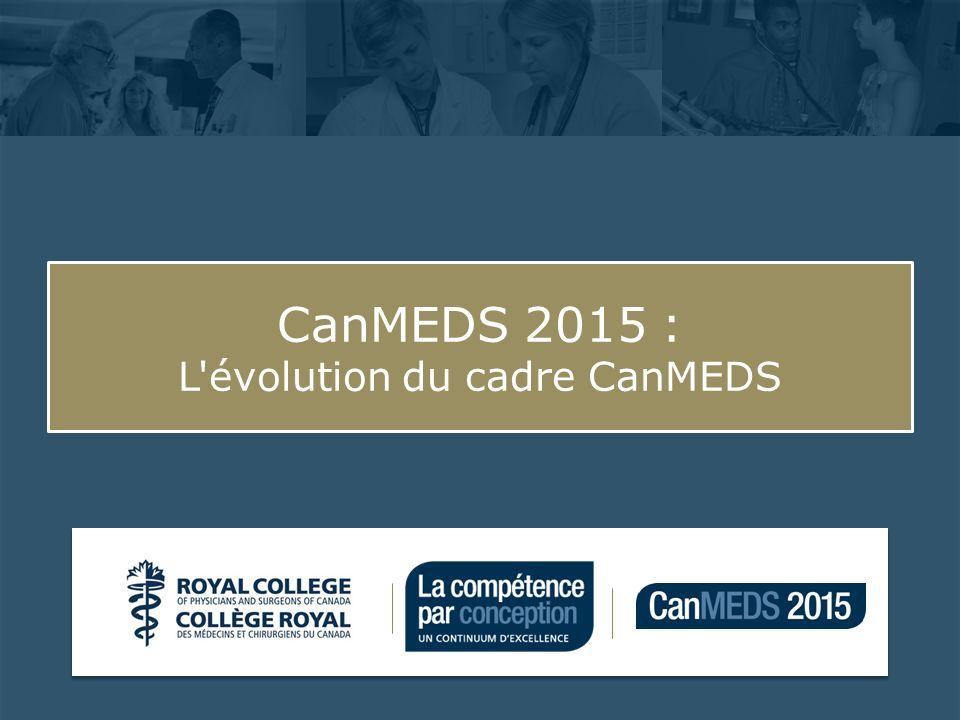 CanMEDS 2015 : L évolution du cadre CanMEDS