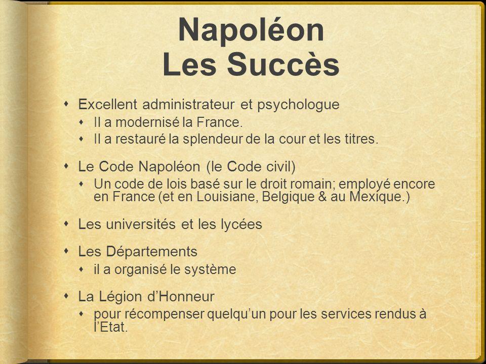 Napoléon Les Succès Excellent administrateur et psychologue