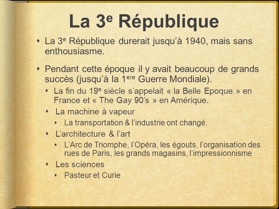 La 3e République La 3e République durerait jusqu'à 1940, mais sans enthousiasme.