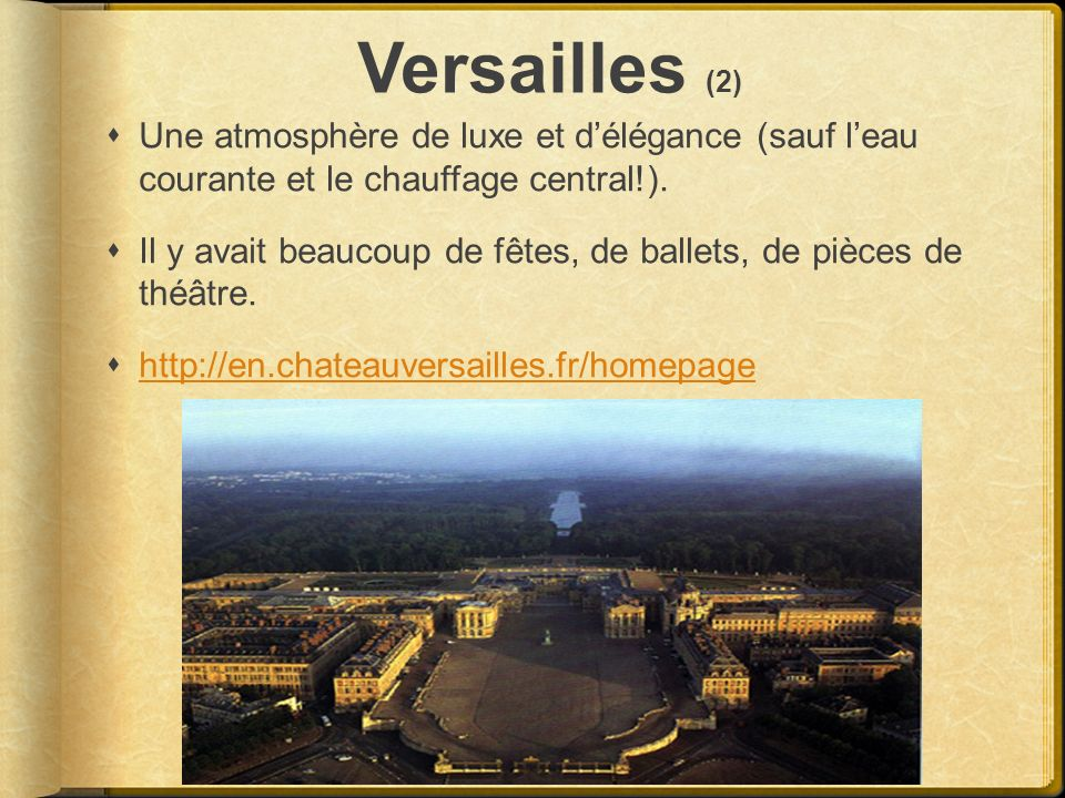 Versailles (2) Une atmosphère de luxe et d'élégance (sauf l'eau courante et le chauffage central!).