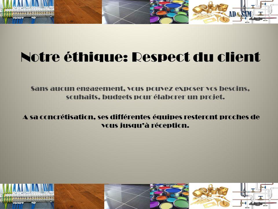 Notre éthique: Respect du client