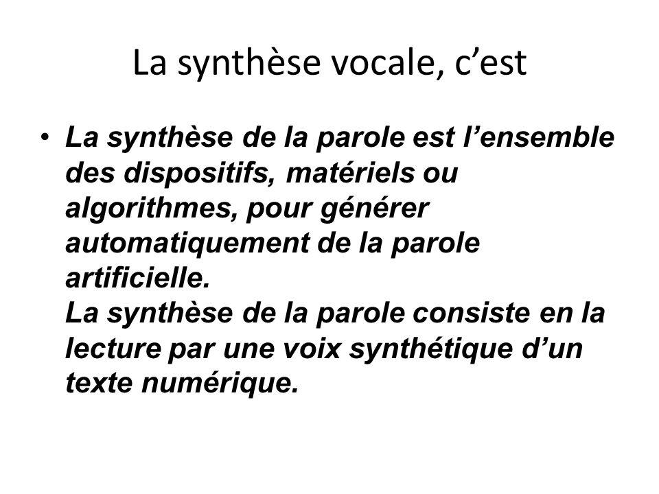 La synthèse vocale, c'est