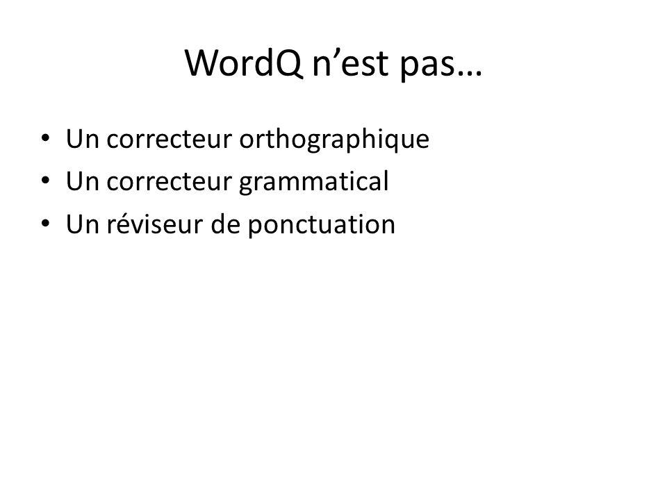 WordQ n'est pas… Un correcteur orthographique