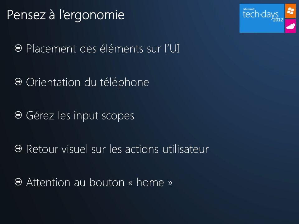 Pensez à l'ergonomie Placement des éléments sur l'UI