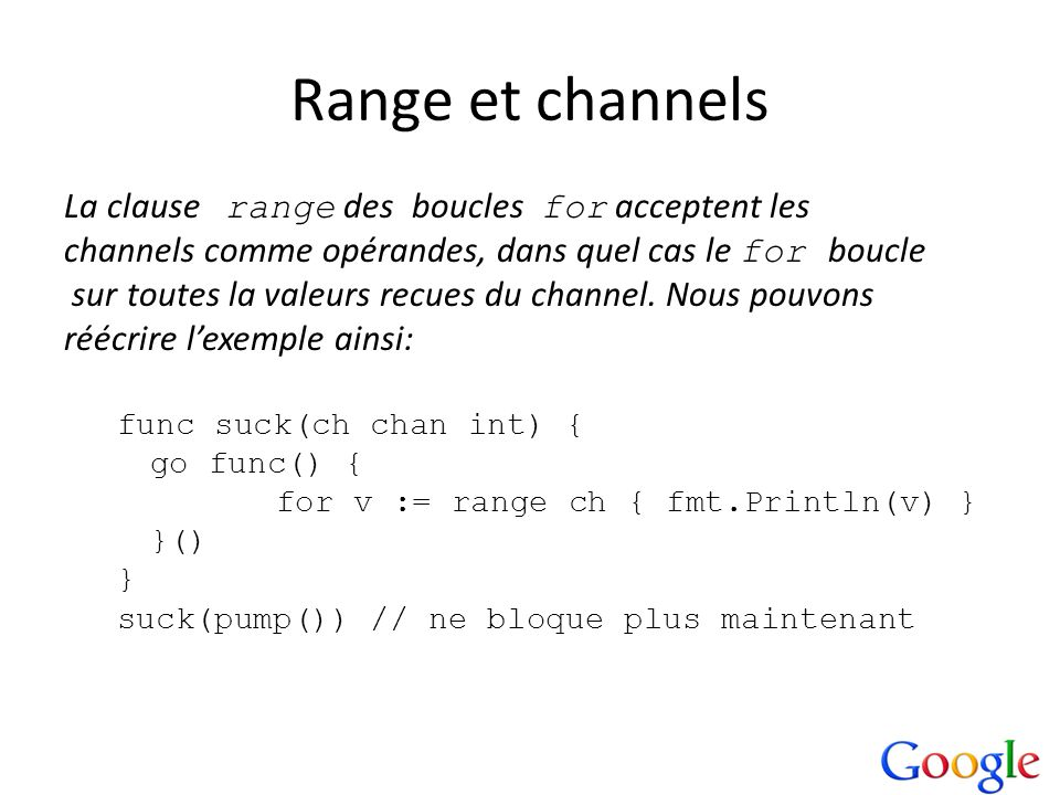 Range et channels La clause range des boucles for acceptent les