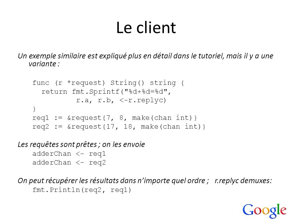 Le client Un exemple similaire est expliqué plus en détail dans le tutoriel, mais il y a une variante :