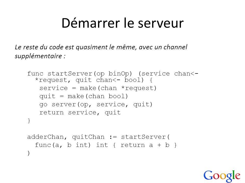 Démarrer le serveurLe reste du code est quasiment le même, avec un channel. supplémentaire :
