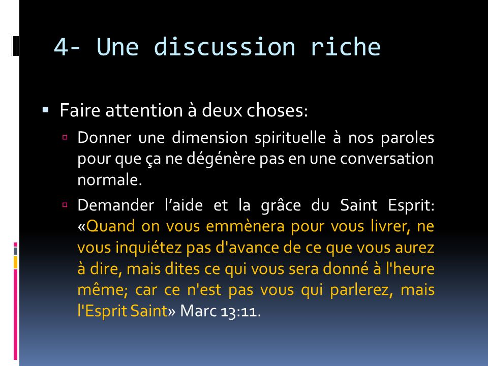 4- Une discussion riche Faire attention à deux choses: