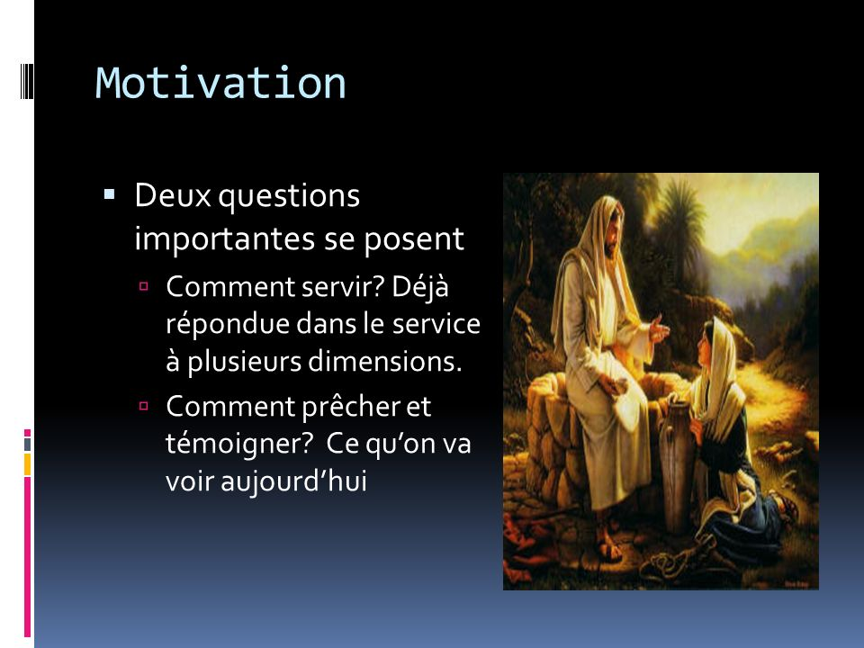 Motivation Deux questions importantes se posent