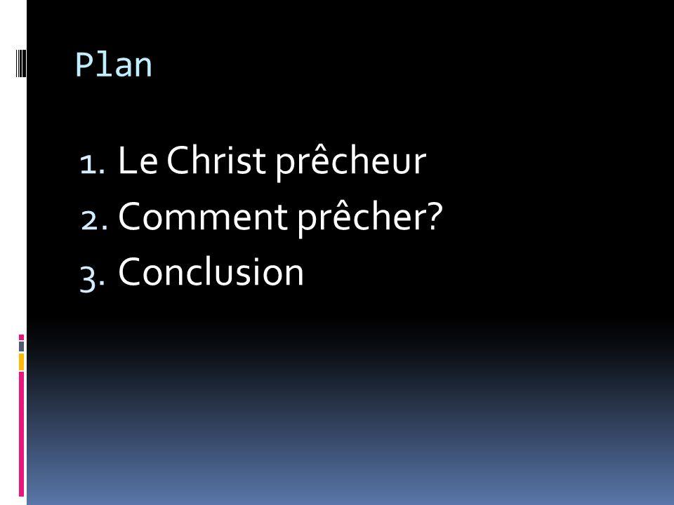 Plan Le Christ prêcheur Comment prêcher Conclusion