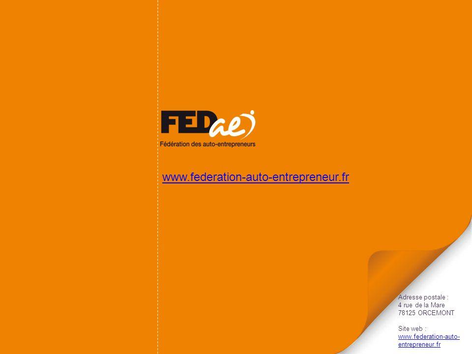 www.federation-auto-entrepreneur.fr Adresse postale : 4 rue de la Mare